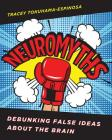 Neuromyths: Debunking False Ideas About The Brain Cover Image
