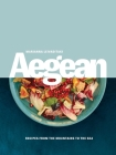 Aegean: Recipes from the Mountains to the Sea Cover Image