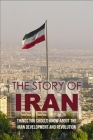 The Story Of Iran: Things You Should Know About The Iran Development And Revolution: American Way Of War Book Cover Image