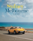 Road Tripping from Sydney to Melbourne: (In Six Days) Cover Image