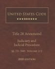 United States Code Annotated Title 28 Judiciary and Judicial Procedure 2020 Edition §§751 - 5001 Volume 2/2 Cover Image