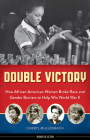 Double Victory: How African American Women Broke Race and Gender Barriers to Help Win World War II (Women of Action) Cover Image
