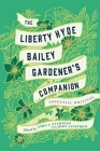 The Liberty Hyde Bailey Gardener's Companion: Essential Writings Cover Image