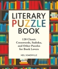 Literary Puzzle Book: 120 Classic Crosswords, Sudoku, and Other Puzzles for Book Lovers Cover Image