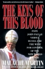 Keys of This Blood: Pope John Paul II Versus Russia and the West for Control of the New World Order Cover Image