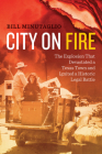 City on Fire: The Explosion That Devastated a Texas Town and Ignited a Historic Legal Battle Cover Image