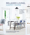 Relaxed Living, Happy Home: A simple guide to creating sustainable and beautiful interiors Cover Image