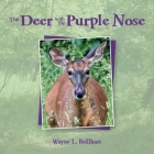 The Deer with the Purple Nose: A Rusty & Purdy Backyard Bird Adventure Cover Image