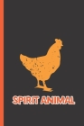 Spirit Animal: Notebook & Journal Or Diary For Chicken Lovers And Farmers - Take Your Notes Or Gift It, Wide Ruled Paper (120 Pages, Cover Image