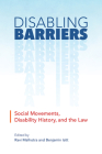 Disabling Barriers: Social Movements, Disability History, and the Law (Disability Culture and Politics) Cover Image