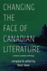 Changing the Face of Canadian Literature (Essential Anthologies Series #12) Cover Image