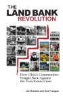 The Land Bank Revolution: How Ohio's Communities Fought Back Against the Foreclosure Crisis Cover Image