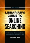 Librarian's Guide to Online Searching: Cultivating Database Skills for Research and Instruction Cover Image