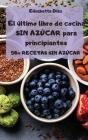 El último libro de cocina SIN AZÚCAR para principiantes - 50+ RECETAS SIN AZÚCAR - Cover Image
