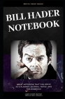 Bill Hader Notebook: Great Notebook for School or as a Diary, Lined With More than 100 Pages. Notebook that can serve as a Planner, Journal Cover Image