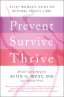 Prevent, Survive, Thrive: Every Woman's Guide to Optimal Breast Care Cover Image
