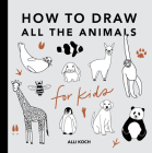 All the Animals: How to Draw Books for Kids Cover Image