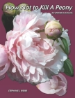 How Not to Kill a Peony: An Owner's Manual Cover Image