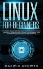 Linux for Beginners: The Science of Linux Operating System and Programming Tools for Installation, Configuration and Command Line with a Ba Cover Image