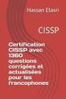 Certification CISSP avec 1360 questions corrigées et actualisées pour les francophones: Cissp Cover Image