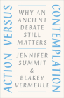 Action versus Contemplation: Why an Ancient Debate Still Matters Cover Image