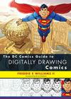 The DC Comics Guide to Digitally Drawing Comics Cover Image