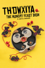 Th'owxiya: The Hungry Feast Dish Cover Image