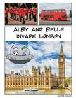 Alby and Belle Invade London Cover Image