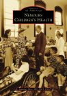 Nemours Children's Health (Images of America) Cover Image