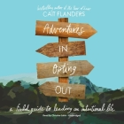 Adventures in Opting Out: A Field Guide to Leading an Intentional Life Cover Image