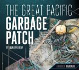 The Great Pacific Garbage Patch (Ecological Disasters) Cover Image