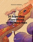 20 Super Easy Piano Pieces on the Black Keys Cover Image
