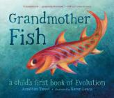 Grandmother Fish: A Child's First Book of Evolution Cover Image