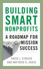 Building Smart Nonprofits: A Roadmap for Mission Success Cover Image