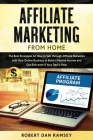 Affiliate Marketing from Home: The Best Strategies on How to Sell through Affiliate Networks with Your Online Business to Build a Passive Income and Cover Image