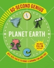 60 Second Genius: Planet Earth: Bite-Size Facts to Make Learning Fun and Fast Cover Image