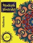 Moderne abstrakte Färbung Buch für Erwachsene: Erstaunlich dekorative Achtsamkeit Designs Färbung Seiten für Stressabbau und Entspannung Cover Image