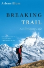 Breaking Trail: A Climbing Life Cover Image