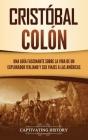 Cristóbal Colón: Una guía fascinante sobre la vida de un explorador italiano y sus viajes a las Américas Cover Image