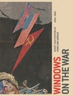 Windows on the War: Soviet TASS Posters at Home and Abroad, 1941-1945 Cover Image