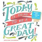 Today is Going To Be A Great Day! 2015 Mini Wall Calendar Cover Image