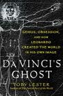 Da Vinci's Ghost: Genius, Obsession, and How Leonardo Created the World in His Own Image Cover Image
