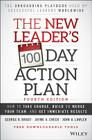 The New Leader's 100-Day Action Plan: How to Take Charge, Build or Merge Your Team, and Get Immediate Results Cover Image