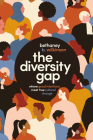 The Diversity Gap: Where Good Intentions Meet True Cultural Change Cover Image