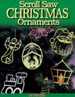 Scroll Saw Christmas Ornaments: More Than 200 Patterns Cover Image