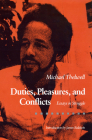 Duties, Pleasures, and Conflicts: Essays in Struggle Cover Image