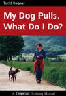 My Dog Pulls. What Do I Do? Cover Image