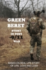 Green Beret Story In Post-9/11 War: Based On Real Life Story Of Life, Love And Loss: Green Beret Foundation Cover Image