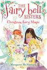 The Fairy Bell Sisters #6: Christmas Fairy Magic Cover Image
