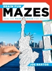 Brain Fun Mazes: Join the Maze Craze for Adults! Cover Image